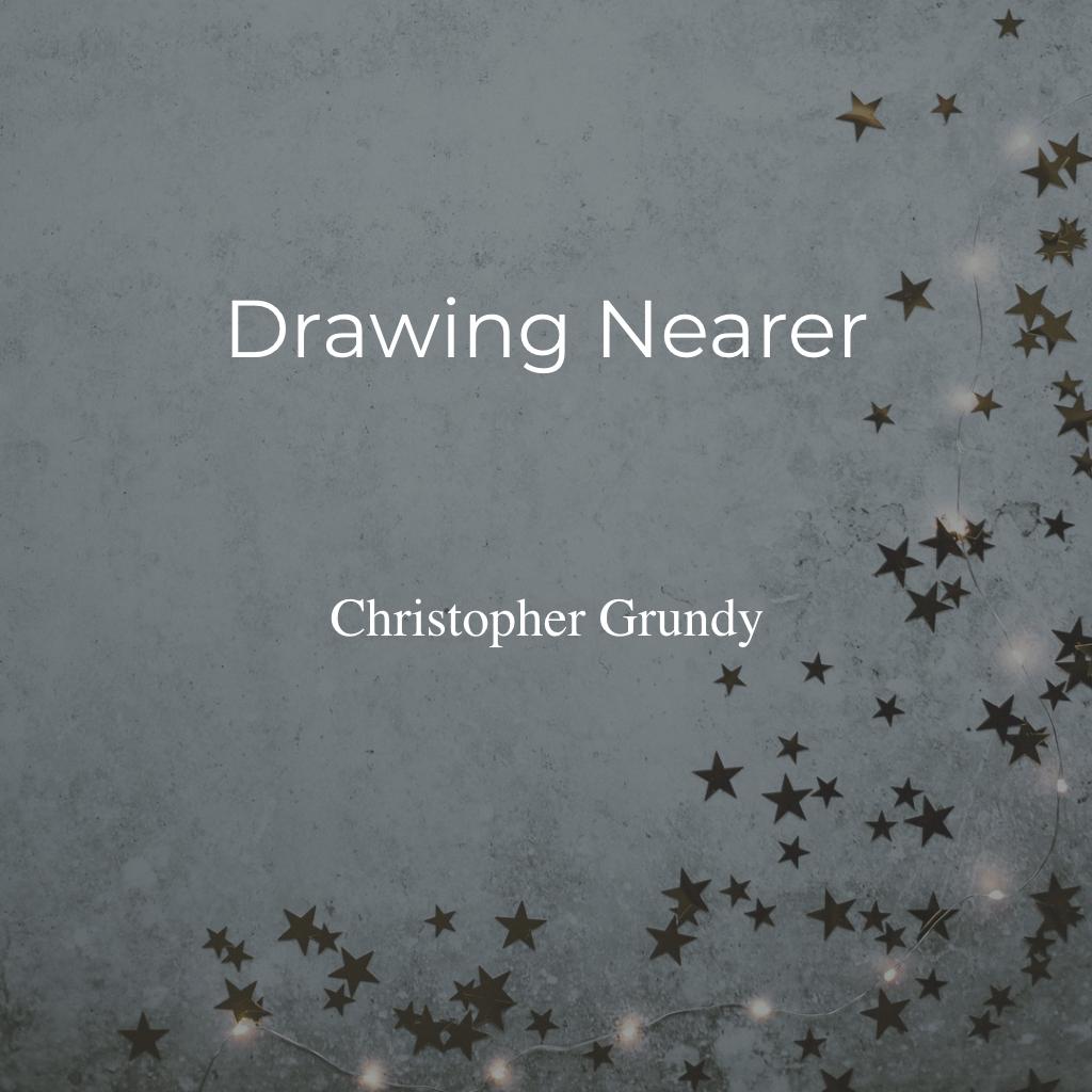 Drawing Nearer